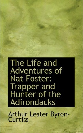 The Life and Adventures of Nat Foster