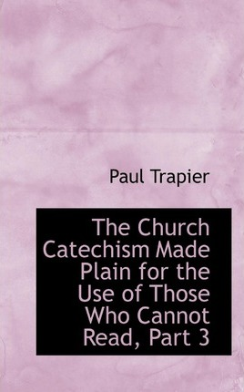 The Church Catechism Made Plain for the Use of Those Who Cannot Read, Part 3