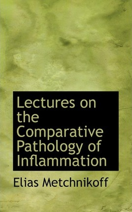 Lectures on the Comparative Pathology of Inflammation
