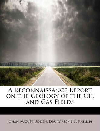 A Reconnaissance Report on the Geology of the Oil and Gas Fields