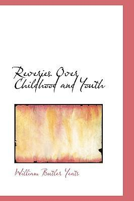 Reveries Over Childhood and Youth