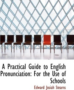 A Practical Guide to English Pronunciation for the Use of Schools