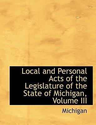 Local and Personal Acts of the Legislature of the State of Michigan, Volume III