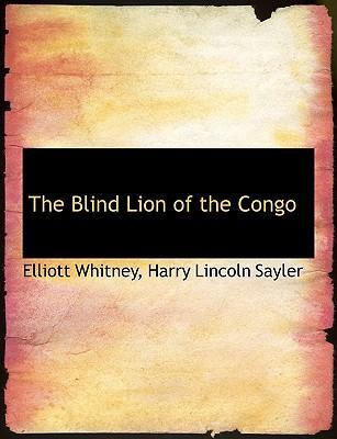 The Blind Lion of the Congo