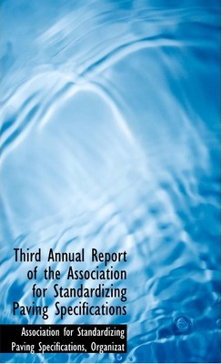 Third Annual Report of the Association for Standardizing Paving Specifications