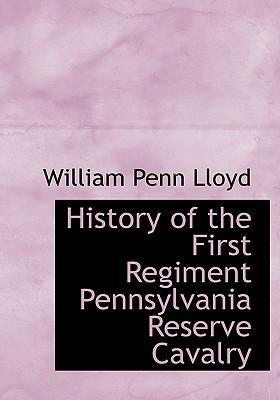 History of the First Regiment Pennsylvania Reserve Cavalry