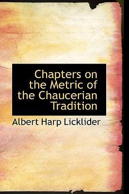 Chapters on the Metric of the Chaucerian Tradition