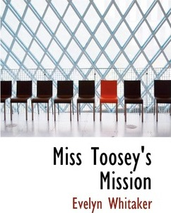Miss Toosey's Mission