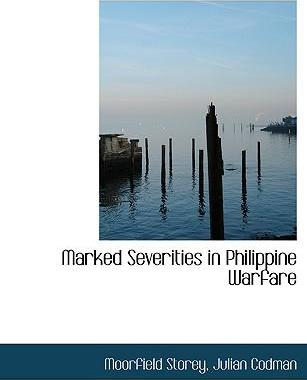 Marked Severities in Philippine Warfare