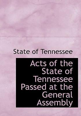 Acts of the State of Tennessee Passed at the General Assembly
