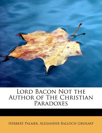 Lord Bacon Not the Author of the Christian Paradoxes