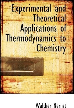 Experimental and Theoretical Applications of Thermodynamics to Chemistry