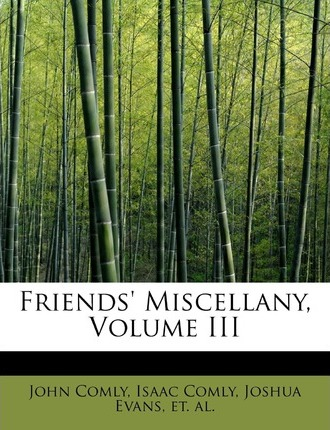 Friends' Miscellany, Volume III