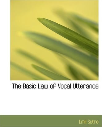 The Basic Law of Vocal Utterance