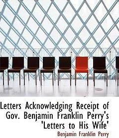 Letters Acknowledging Receipt of Gov. Benjamin Franklin Perry's 'Letters to His Wife'