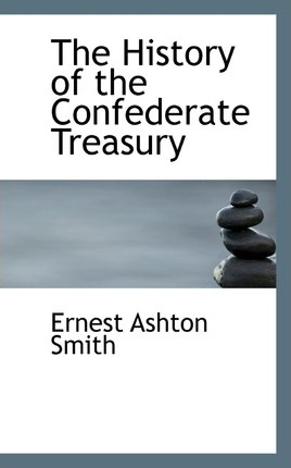 The History of the Confederate Treasury