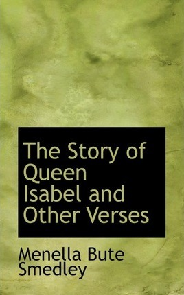 The Story of Queen Isabel and Other Verses