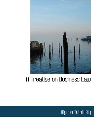 A Treatise on Business Law