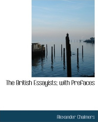 The British Essayists; With Prefaces
