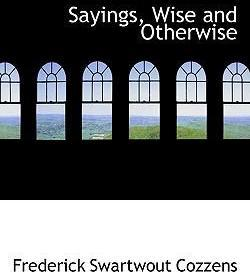 Sayings, Wise and Otherwise