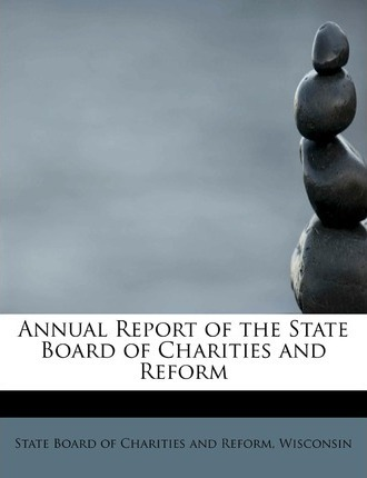 Annual Report of the State Board of Charities and Reform