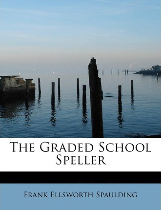 The Graded School Speller
