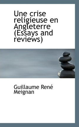 Une Crise Religieuse En Angleterre (Essays and Reviews)