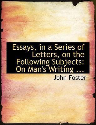Essays, in a Series of Letters, on the Following Subjects