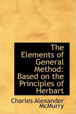 The Elements of General Method Based on the Principles of Herbart