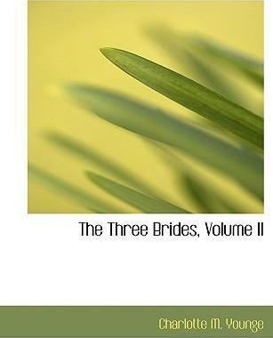 The Three Brides, Volume II