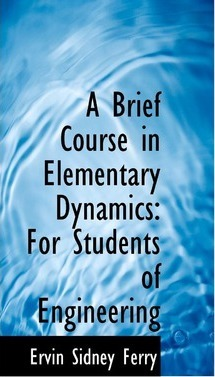 A Brief Course in Elementary Dynamics