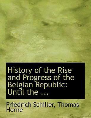 History of the Rise and Progress of the Belgian Republic
