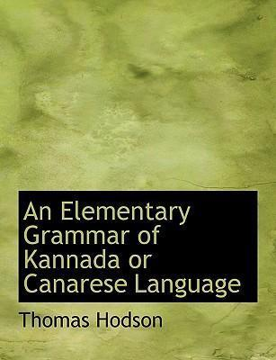 An Elementary Grammar of Kannada or Canarese Language