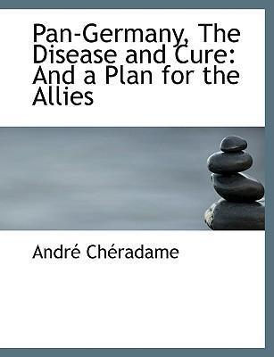 Pan-Germany, the Disease and Cure