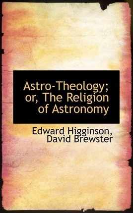 Astro-Theology or the Religion of Astronomy