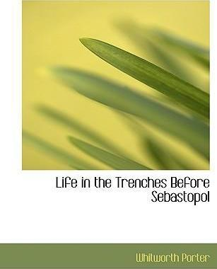 Life in the Trenches Before Sebastopol