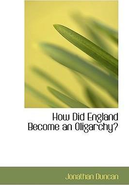 How Did England Become an Oligarchy?