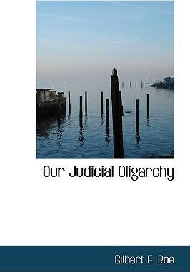 Our Judicial Oligarchy