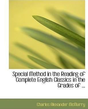 Special Method in the Reading of Complete English Classics in the Grades of ...