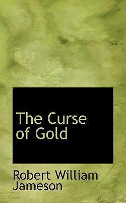 The Curse of Gold