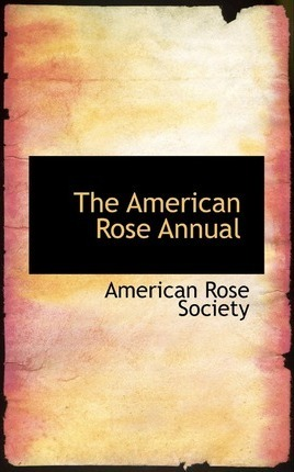 The American Rose Annual