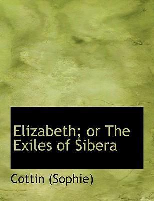 Elizabeth; Or the Exiles of Sibera