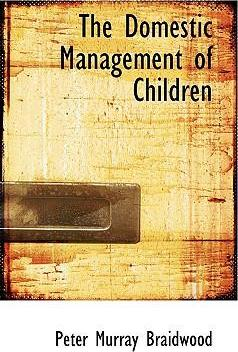 The Domestic Management of Children