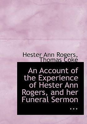 An Account of the Experience of Hester Ann Rogers, and Her Funeral Sermon ...