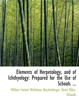 Elements of Herpetology, and of Ichthyology