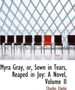 Myra Gray, Or, Sown in Tears, Reaped in Joy