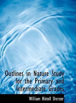 Outlines in Nature Study for the Primary and Intermediate Grades