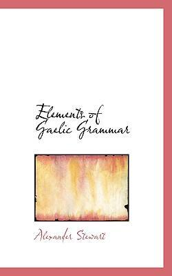 Elements of Gaelic Grammar