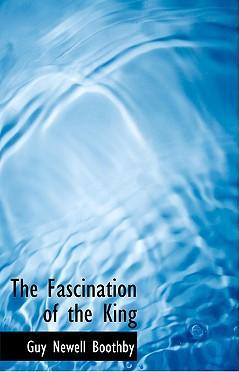 The Fascination of the King
