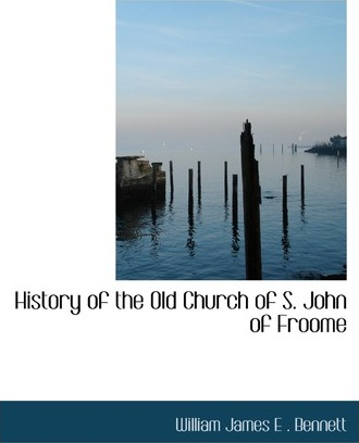 History of the Old Church of S. John of Froome